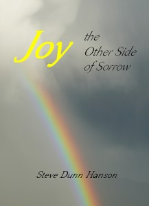 Joy, the Other Side of Sorrow - Steve Dunn Hanson
